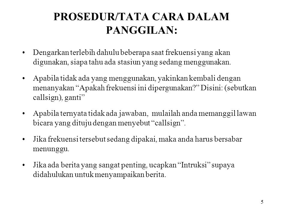 PROSEDUR/TATA CARA DALAM PANGGILAN:
