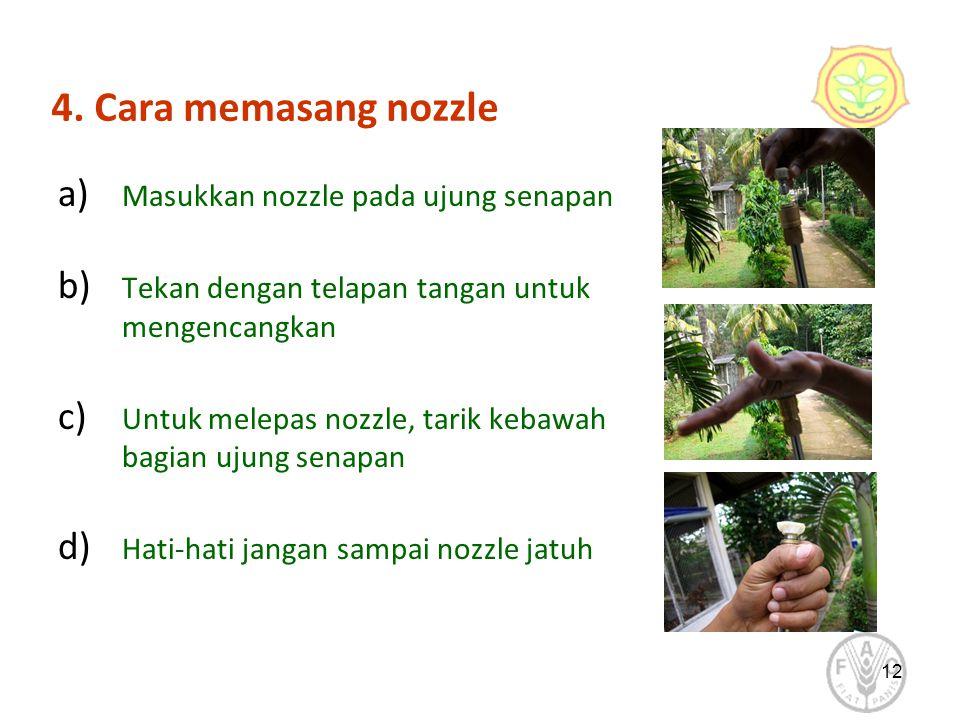 4. Cara memasang nozzle Masukkan nozzle pada ujung senapan