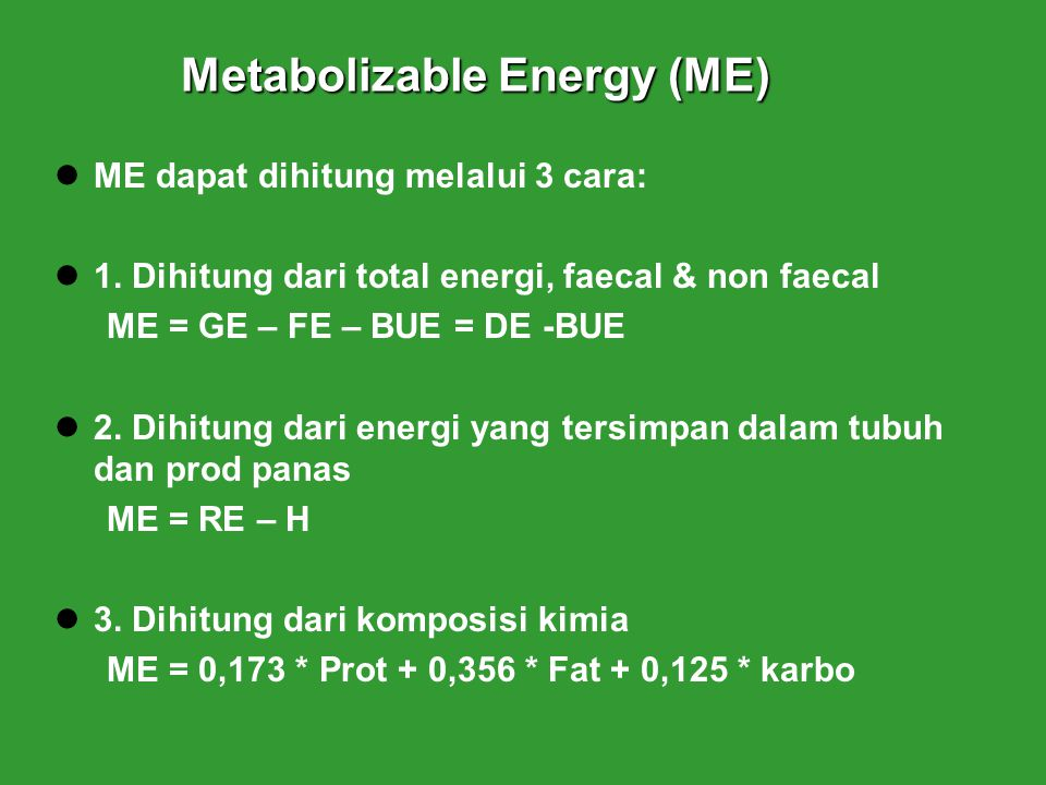 Metabolizable Energy (ME)