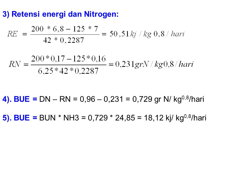 3) Retensi energi dan Nitrogen: