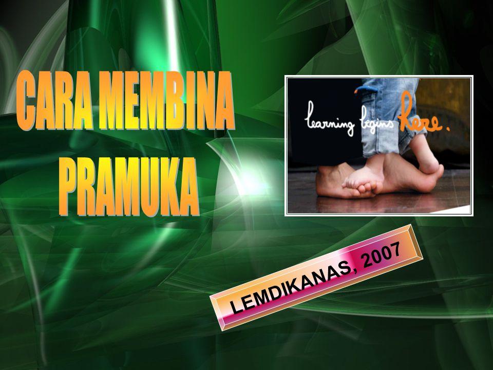 CARA MEMBINA PRAMUKA LEMDIKANAS, 2007