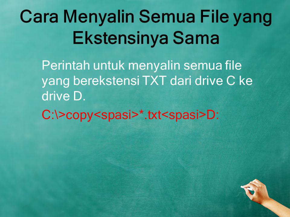 Cara Menyalin Semua File yang Ekstensinya Sama