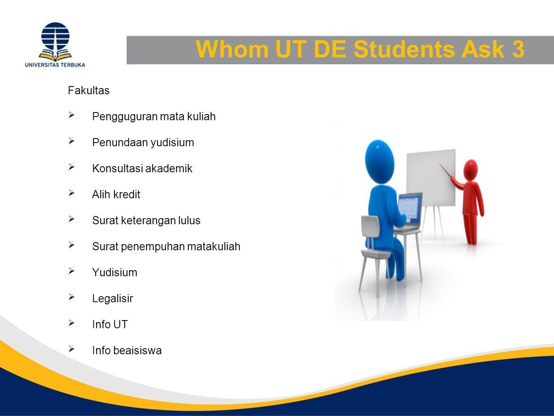 Whom UT DE Students Ask 3 Fakultas Pengguguran mata kuliah