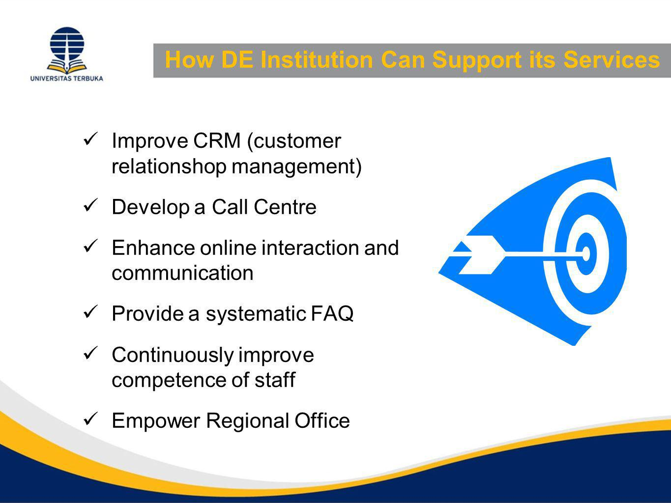 How DE Institution Can Support its Services