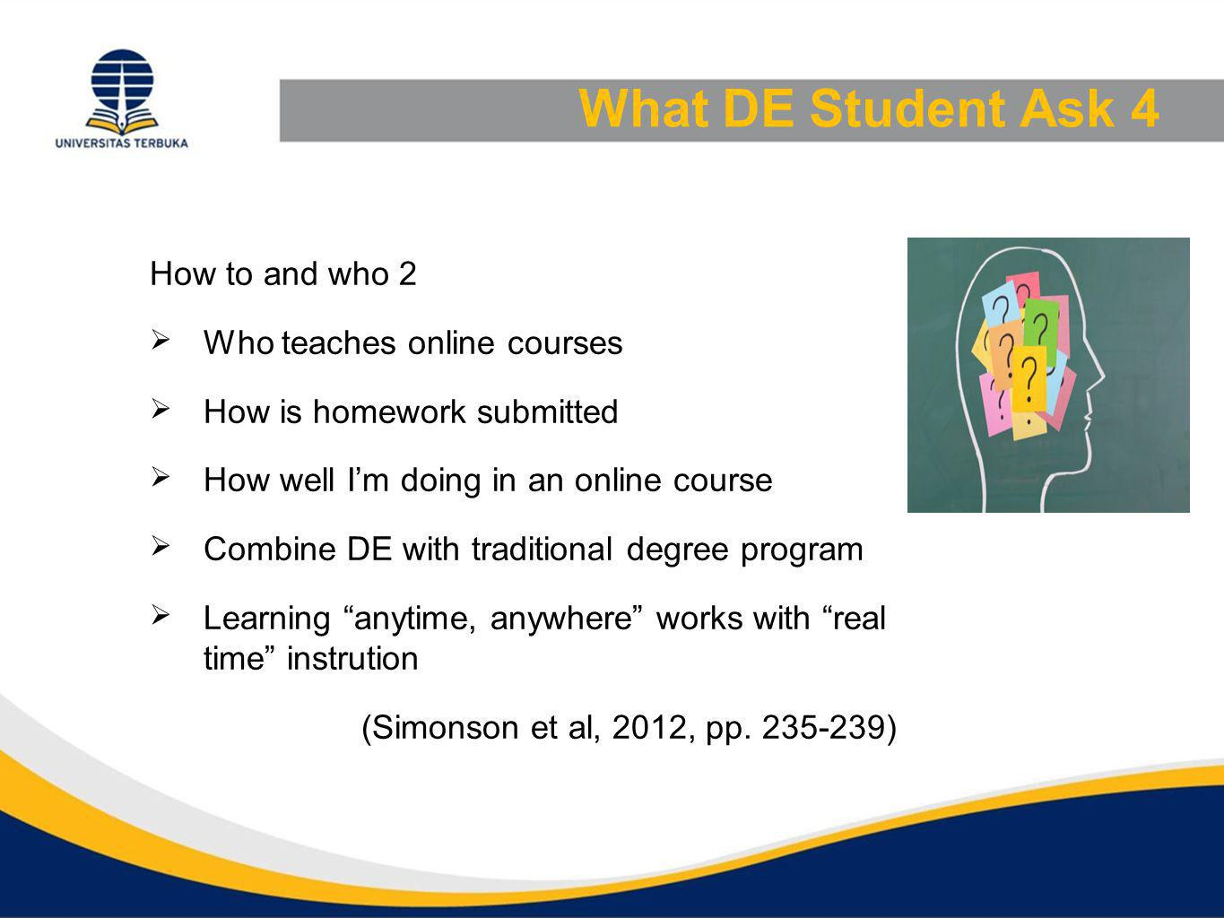 What DE Student Ask 4 How to and who 2 Who teaches online courses