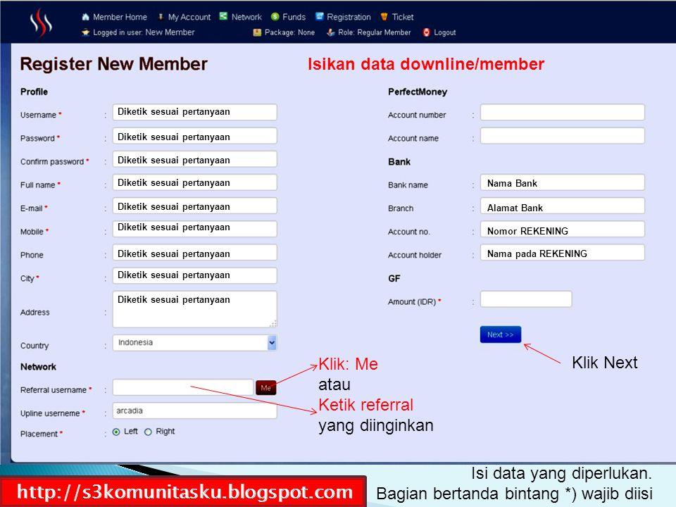 http://s3komunitasku.blogspot.com Isikan data downline/member Klik: Me