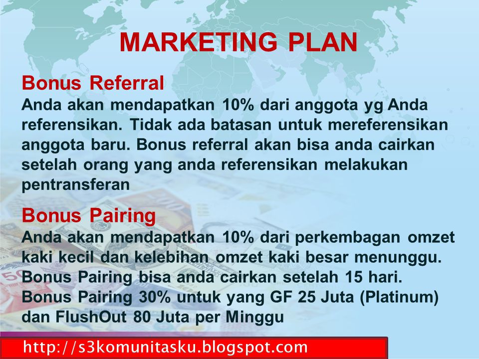 MARKETING PLAN Bonus Referral Bonus Pairing