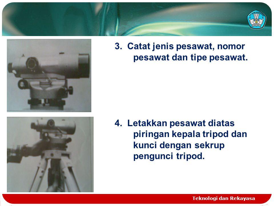 3. Catat jenis pesawat, nomor pesawat dan tipe pesawat.