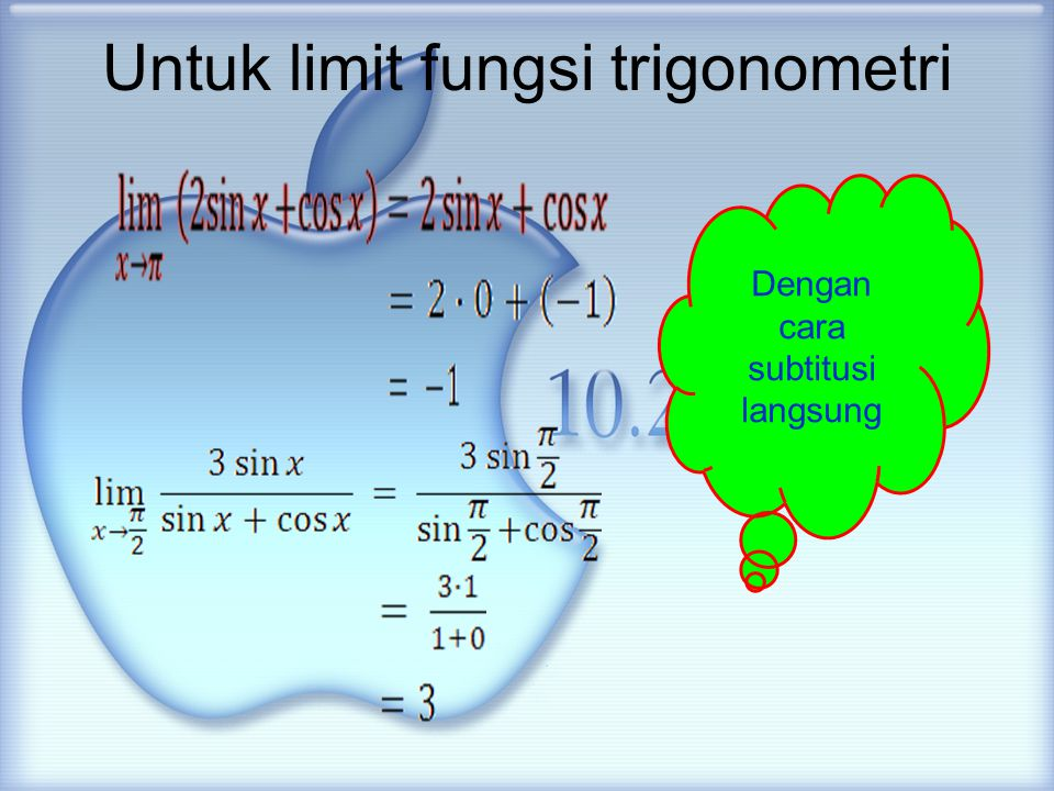 Untuk limit fungsi trigonometri