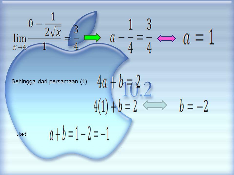 Sehingga dari persamaan (1)