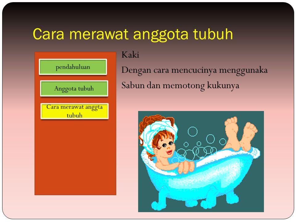Cara merawat anggota tubuh