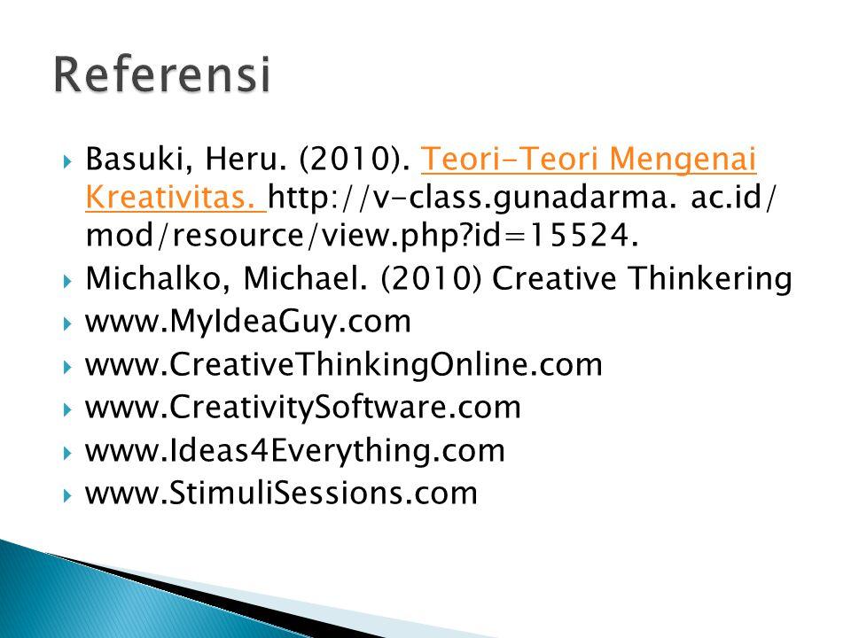 Referensi Basuki, Heru. (2010). Teori-Teori Mengenai Kreativitas. http://v-class.gunadarma. ac.id/ mod/resource/view.php id=15524.