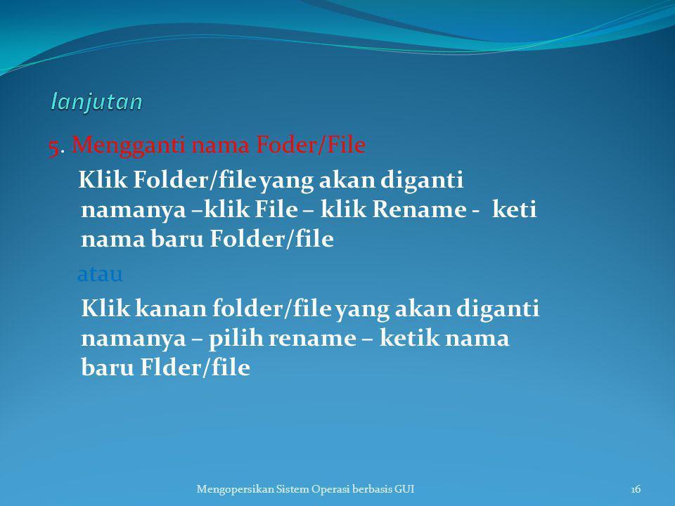 lanjutan 5. Mengganti nama Foder/File