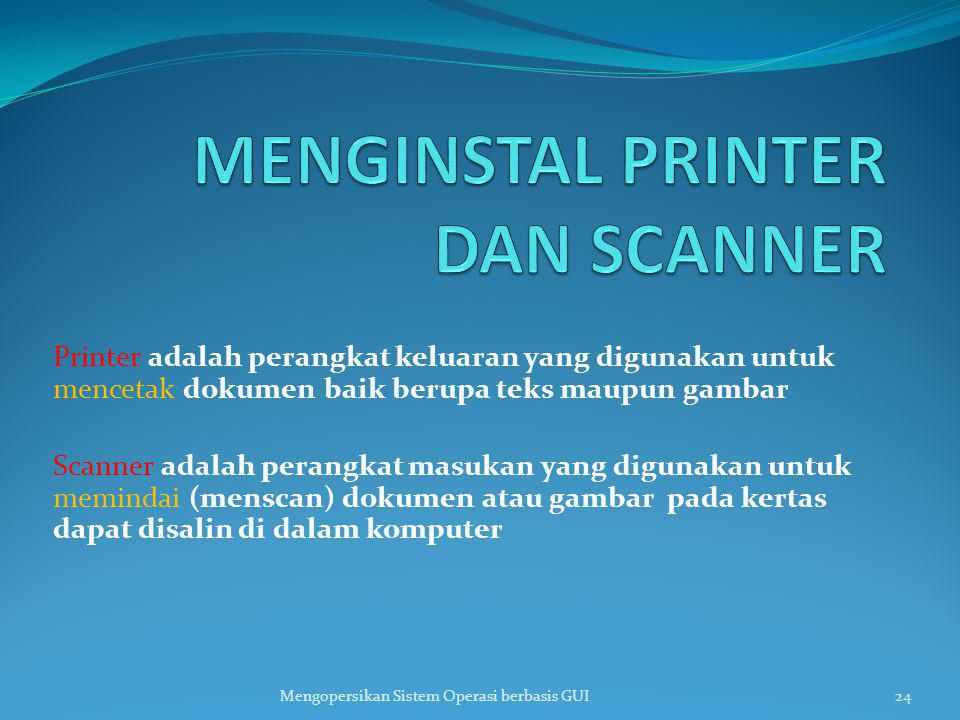MENGINSTAL PRINTER DAN SCANNER