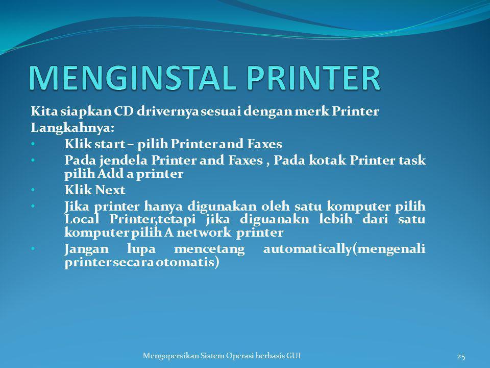 MENGINSTAL PRINTER Kita siapkan CD drivernya sesuai dengan merk Printer. Langkahnya: Klik start – pilih Printer and Faxes.