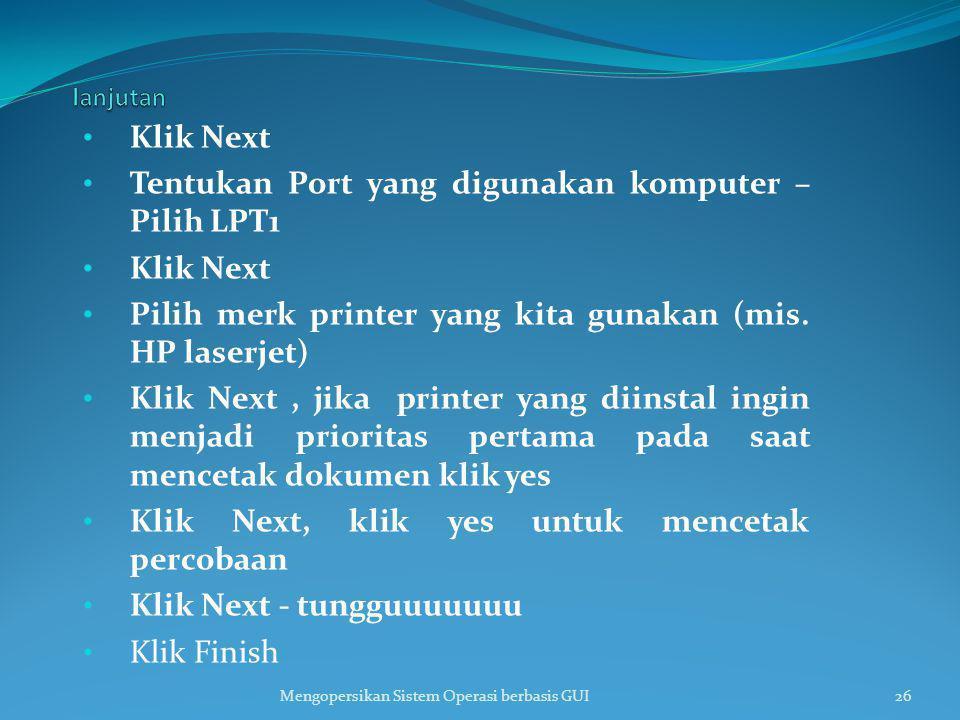 Tentukan Port yang digunakan komputer – Pilih LPT1