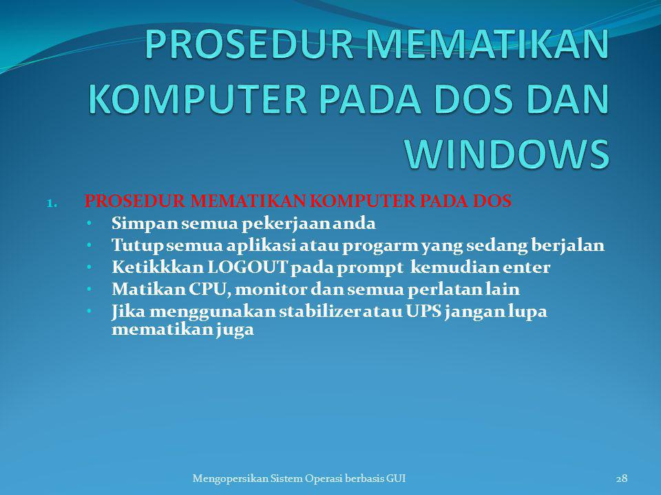 PROSEDUR MEMATIKAN KOMPUTER PADA DOS DAN WINDOWS