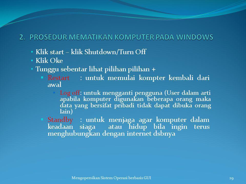 2. PROSEDUR MEMATIKAN KOMPUTER PADA WINDOWS