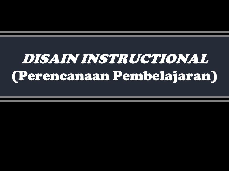 DISAIN INSTRUCTIONAL (Perencanaan Pembelajaran)