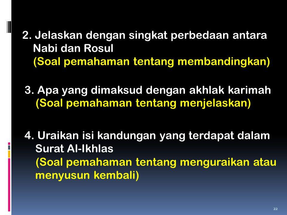 2. Jelaskan dengan singkat perbedaan antara Nabi dan Rosul