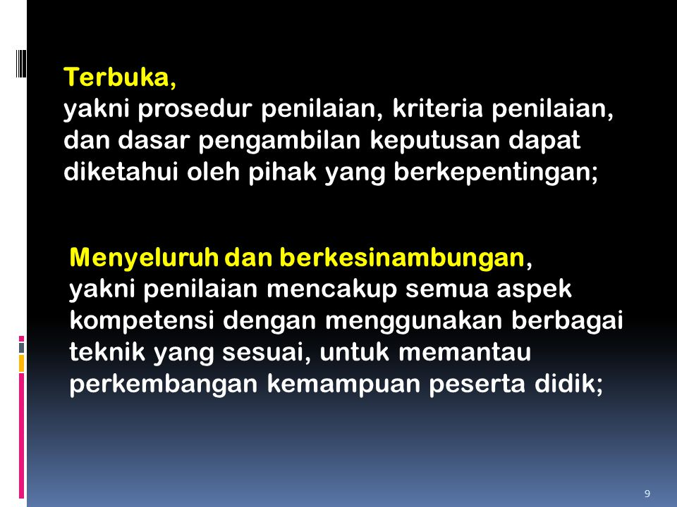 Terbuka, yakni prosedur penilaian, kriteria penilaian, dan dasar pengambilan keputusan dapat diketahui oleh pihak yang berkepentingan;