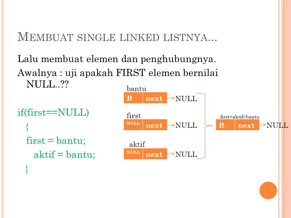 Membuat single linked listnya...