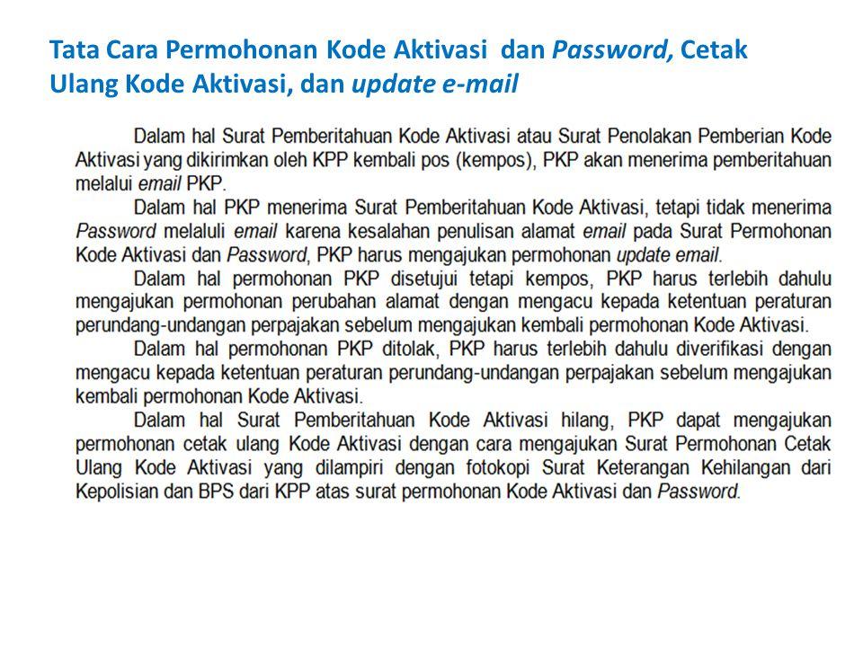 Tata Cara Permohonan Kode Aktivasi dan Password, Cetak Ulang Kode Aktivasi, dan update e-mail