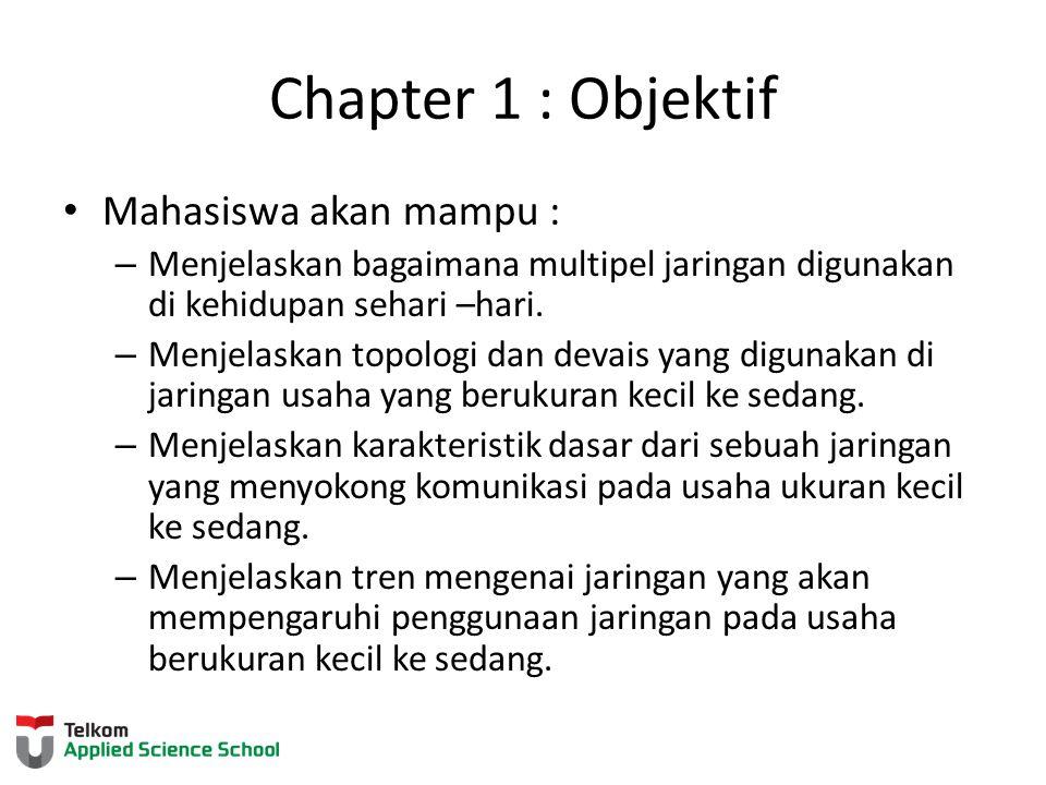 Chapter 1 : Objektif Mahasiswa akan mampu :