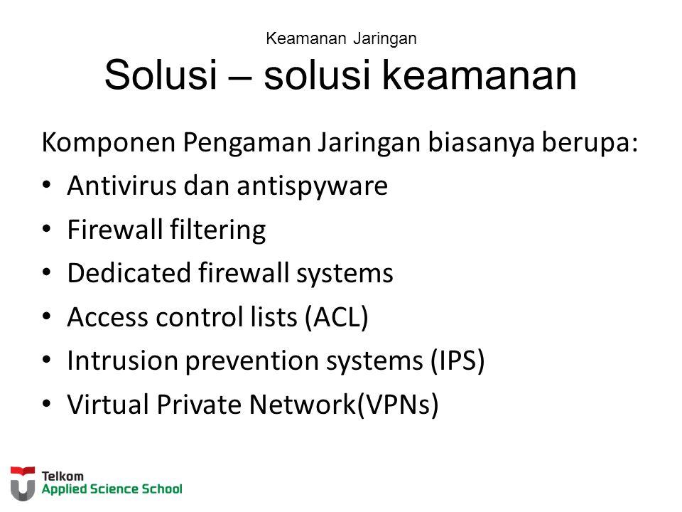 Keamanan Jaringan Solusi – solusi keamanan