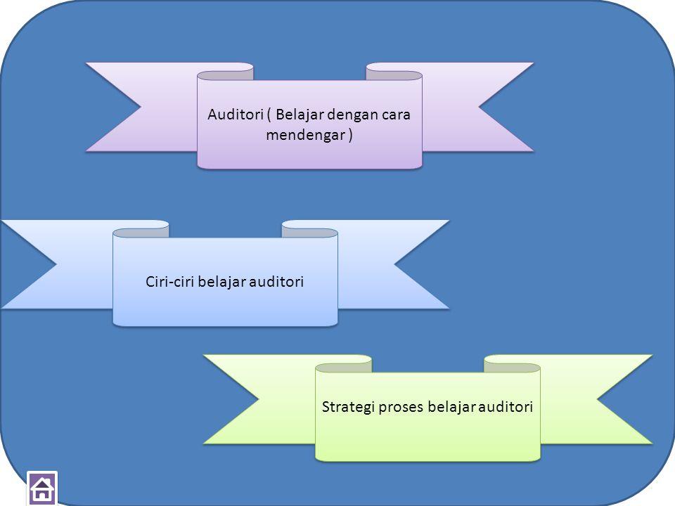 Auditori ( Belajar dengan cara mendengar )