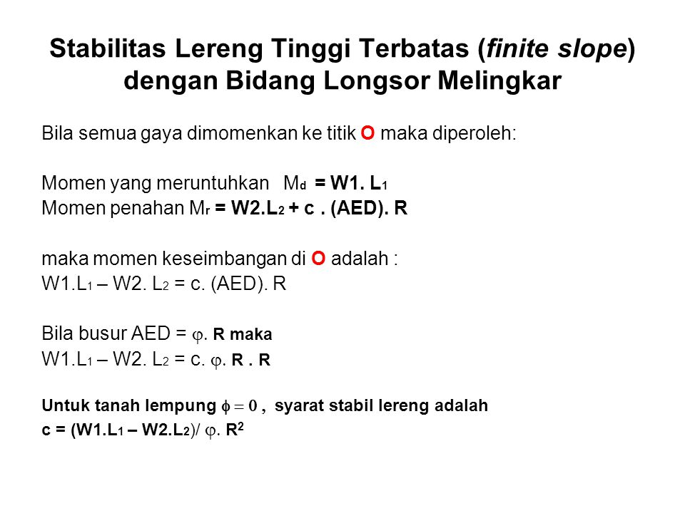 Stabilitas Lereng Tinggi Terbatas (finite slope) dengan Bidang Longsor Melingkar