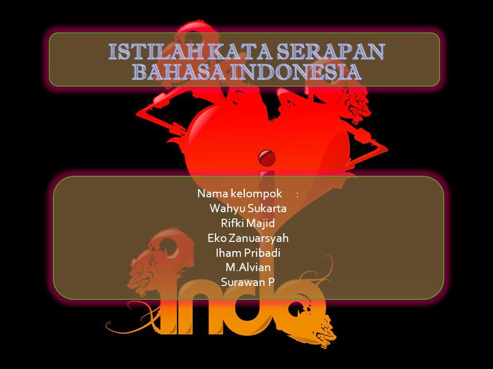 ISTILAH KATA SERAPAN BAHASA INDONESIA