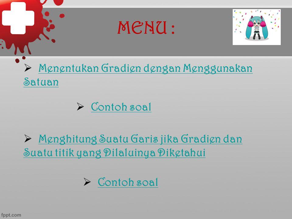 MENU : Menentukan Gradien dengan Menggunakan Satuan Contoh soal