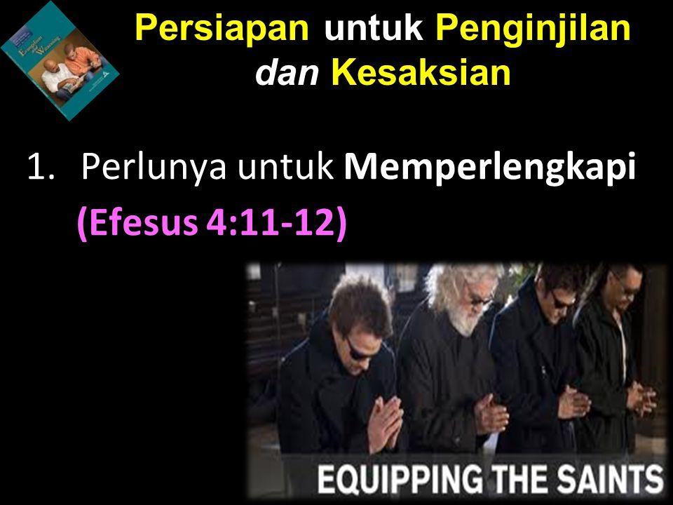 Perlunya untuk Memperlengkapi (Efesus 4:11-12)