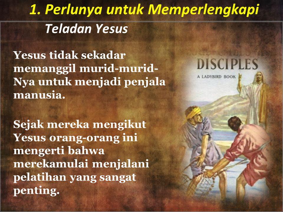 1. Perlunya untuk Memperlengkapi Teladan Yesus