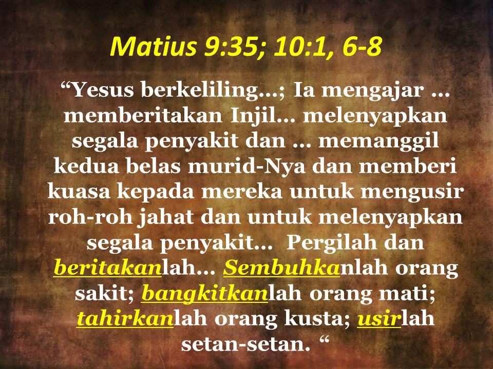 Matius 9:35; 10:1, 6-8