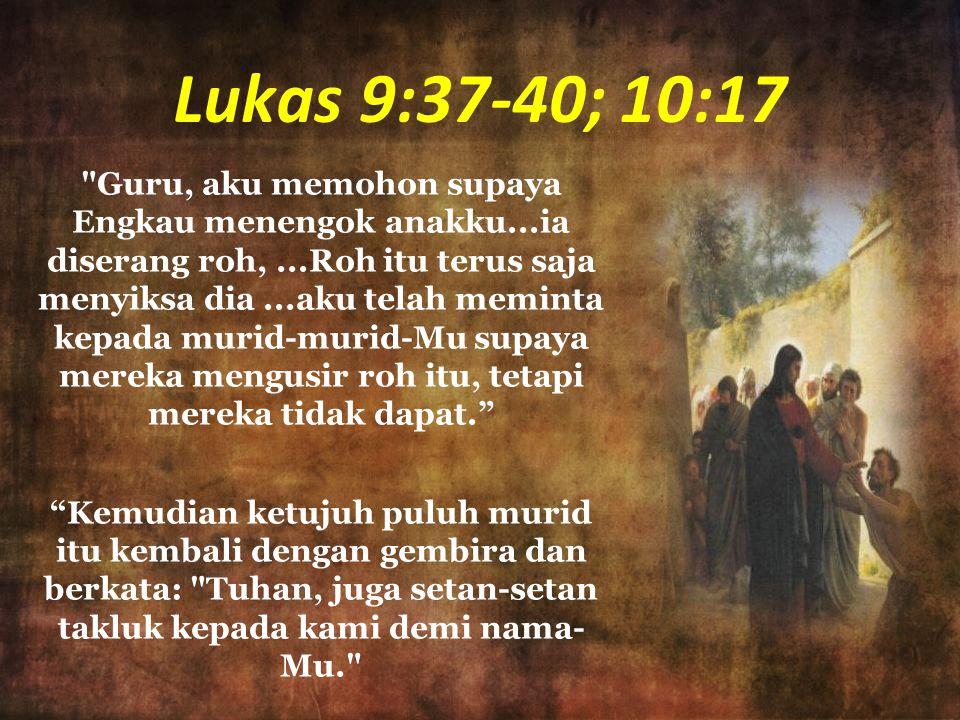 Lukas 9:37-40; 10:17