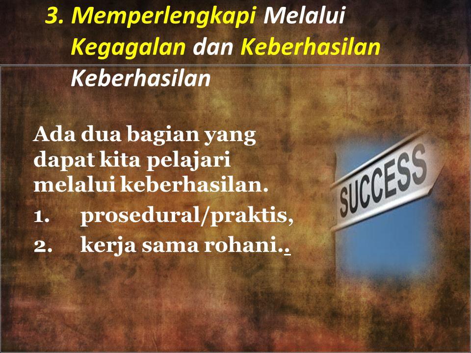 3. Memperlengkapi Melalui Kegagalan dan Keberhasilan Keberhasilan