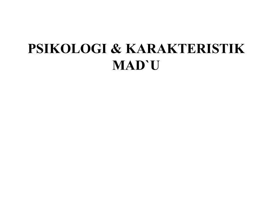 PSIKOLOGI & KARAKTERISTIK MAD`U