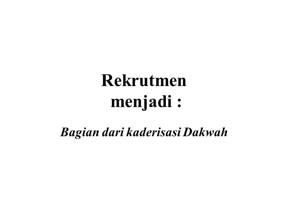 Bagian dari kaderisasi Dakwah