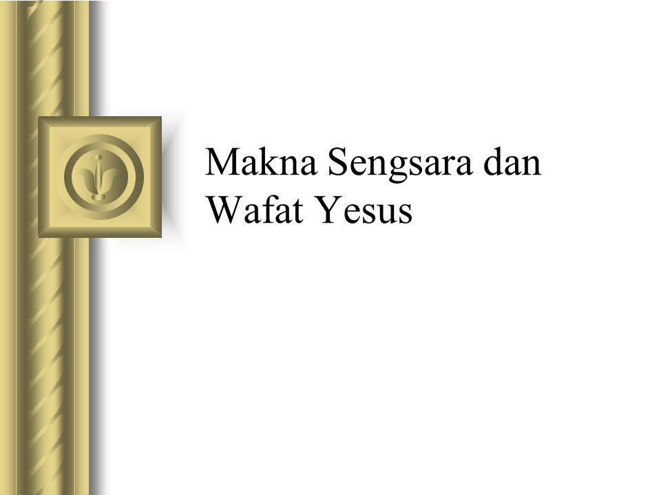 Makna Sengsara dan Wafat Yesus