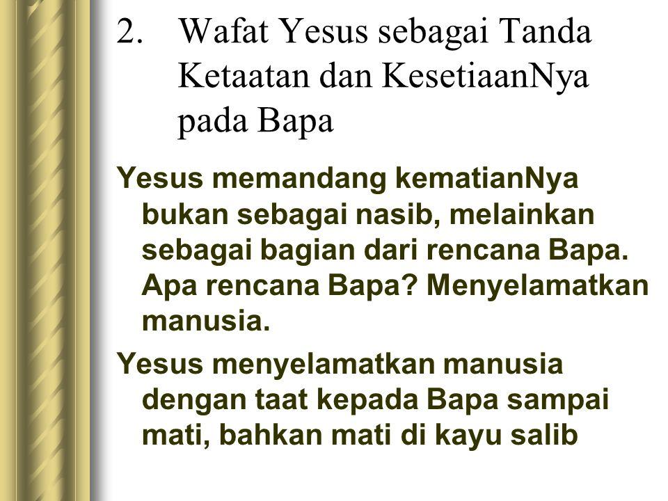 Wafat Yesus sebagai Tanda Ketaatan dan KesetiaanNya pada Bapa