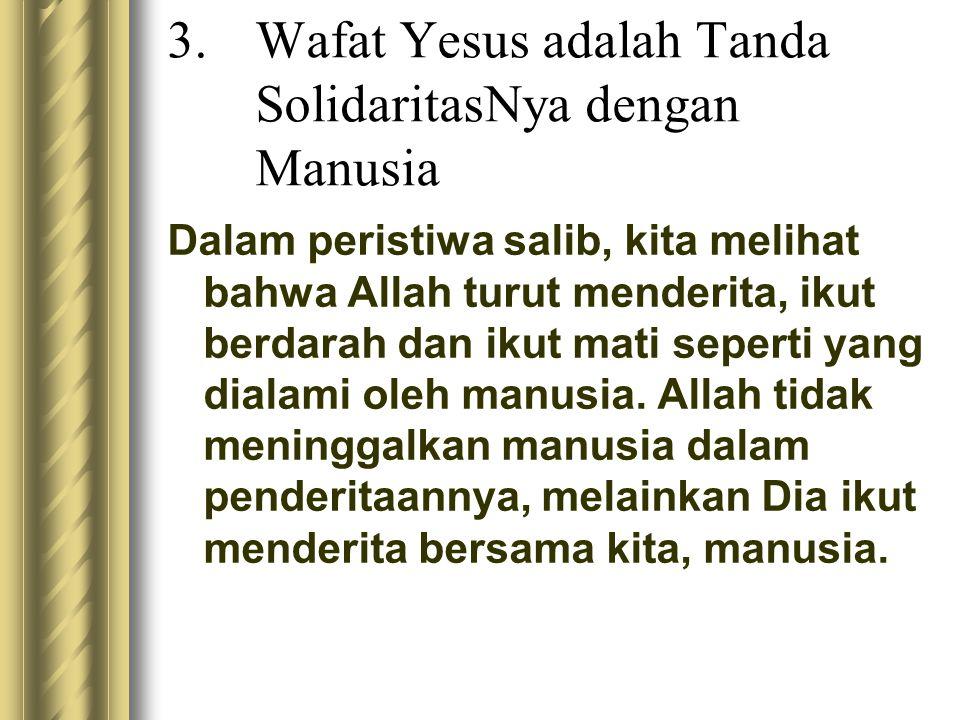 Wafat Yesus adalah Tanda SolidaritasNya dengan Manusia