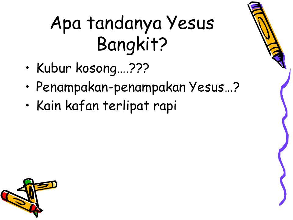 Apa tandanya Yesus Bangkit