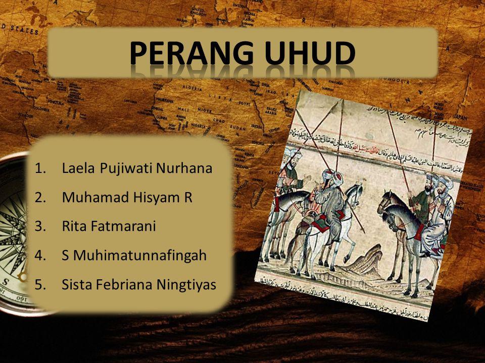 PERANG UHUD Laela Pujiwati Nurhana Muhamad Hisyam R Rita Fatmarani