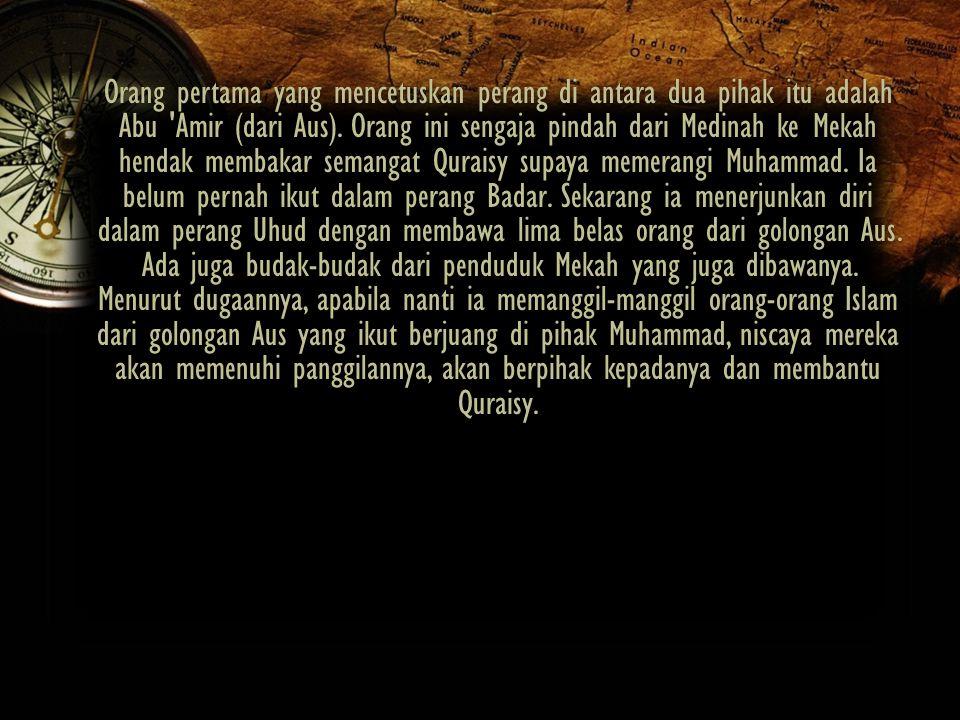 Orang pertama yang mencetuskan perang di antara dua pihak itu adalah Abu Amir (dari Aus).