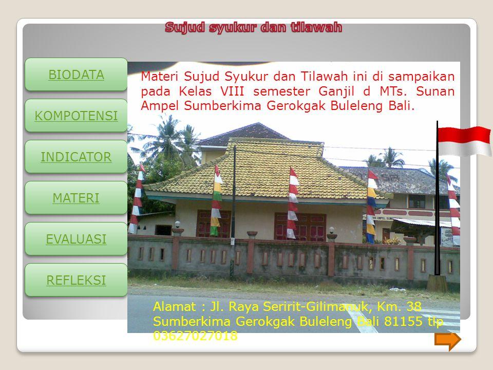 Materi Sujud Syukur dan Tilawah ini di sampaikan pada Kelas VIII semester Ganjil d MTs. Sunan Ampel Sumberkima Gerokgak Buleleng Bali.