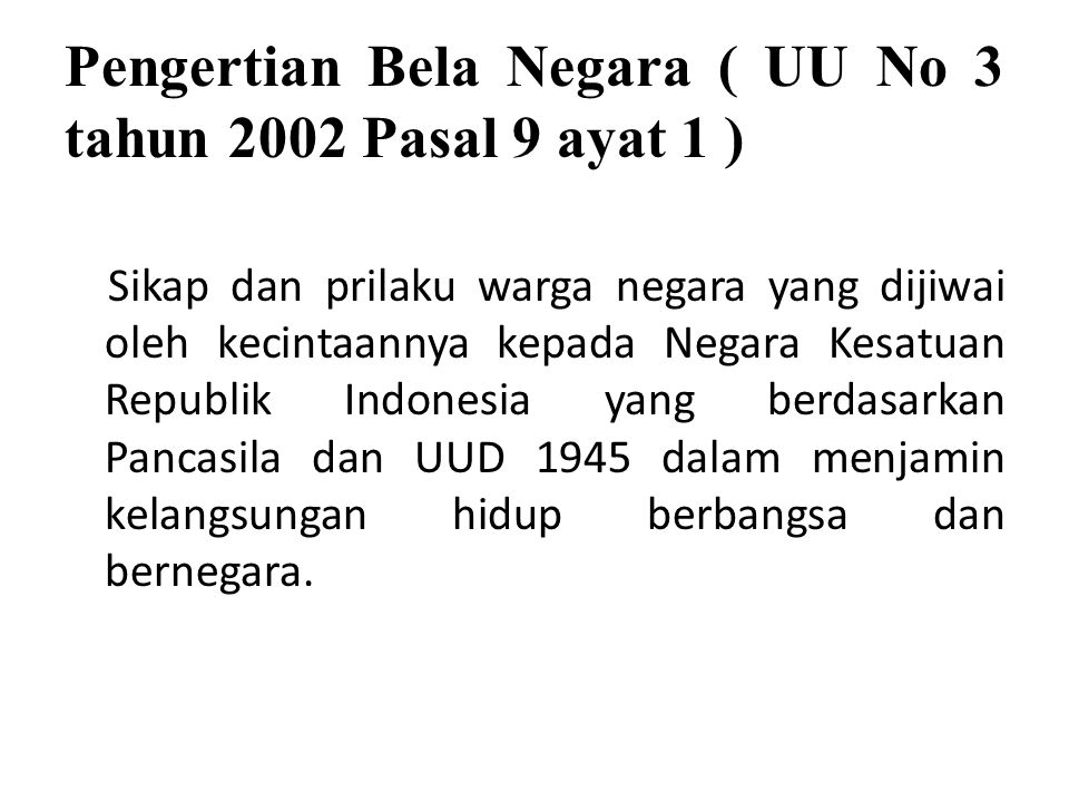 Pengertian Bela Negara ( UU No 3 tahun 2002 Pasal 9 ayat 1 )