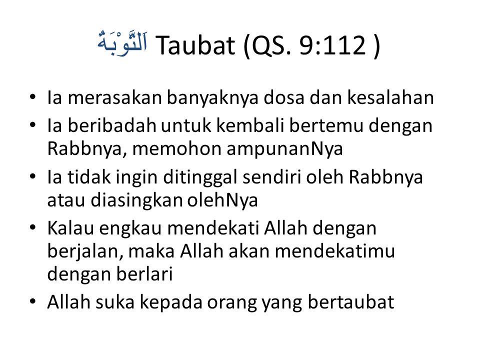 اَلتَّوْبَةُ Taubat (QS. 9:112 )