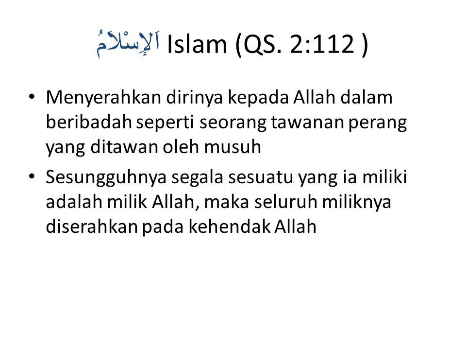 اَلإِسْلاَمُ Islam (QS. 2:112 )